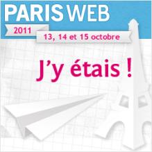 Paris Web 2011, j'y étais!